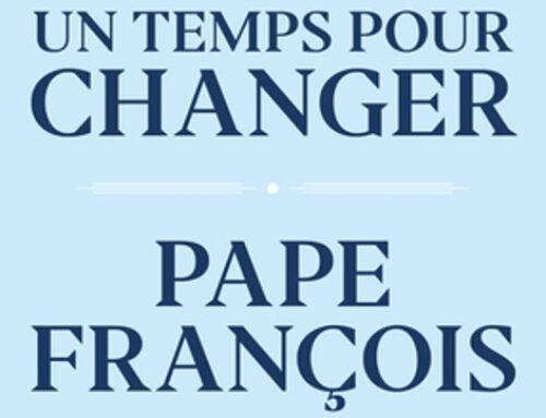 Un temps pour changer, avec le Pape François